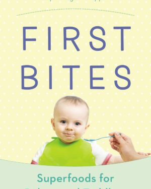first bites super foods for babies and toddlers book