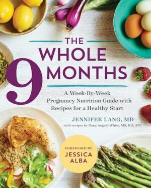 the whole 9 months book recipes by Dana Angelo White